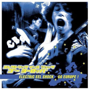Electric Eel Shock Go Europe!