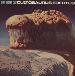 The Blue Oyster Cult, CULTOSAURUS ERECTUS