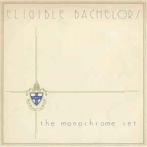 Eligible Bachelors, The Monochrome Set