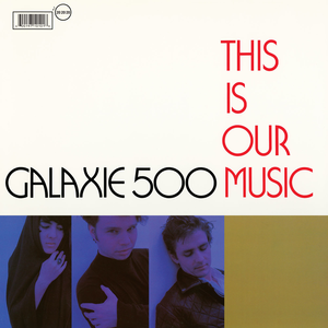 This is Our Music, Galaxie 500