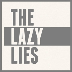 THE LAZY LIES