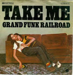 Grand Funk Railroad, Take Me