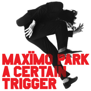 A Certain Trigger, Maximo Park