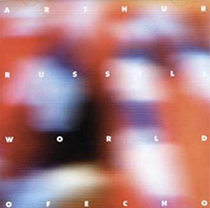 Arthur Russell World off echo