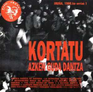 Azken Guda Dantza, Kortatu
