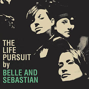 The life pursuit, Belle and Sebastian