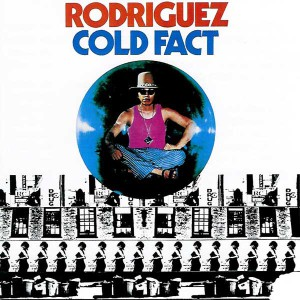 Cold Fact, Rodriguez