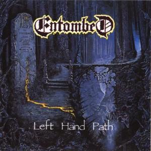 Entombed, Left Hand Path.