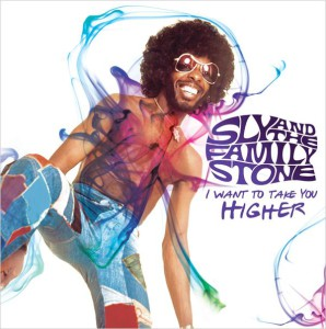 I Want to Take You Higher, Sly & The Family Stone