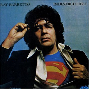 Indestructible, Ray Barretto