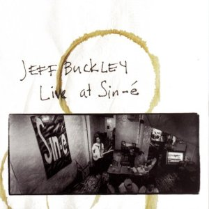 Live At Sin-é , Jeff Buckley