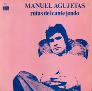 Manuel Agujetas Rutas del cante jondo