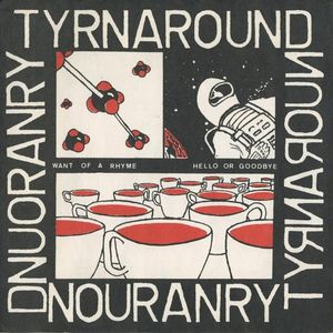 My Tyrnaround, Want of a rhyme