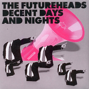 Decent Days and Nights, the Futureheads