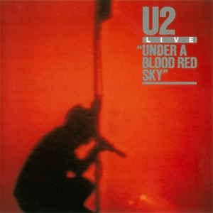 Under a Blood Red Sky, U2