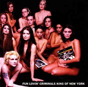 King of New York, Fun Lovin' Criminals