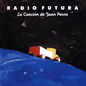Radio_Futura-La_Cancion_De_Juan_Perro-Frontal