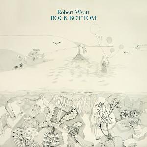 Rock Bottom, Robert Wyatt