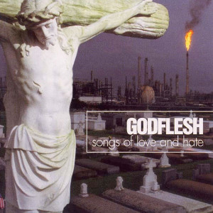 Songs of Love and Hate, Godflesh