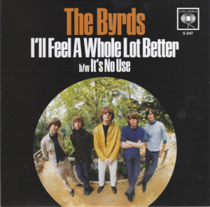 THE BYRDS, I'll feel a whole lot better