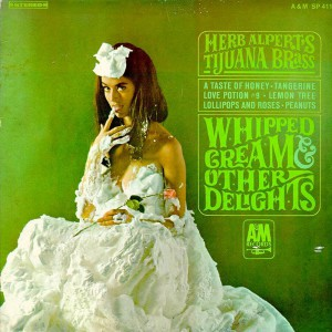Whipped Cream & Other Delights by Herb Alpert and the Tijuana Brass