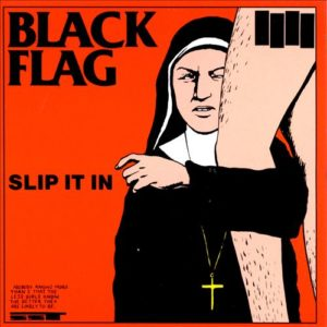 Black Flag, Slip It In