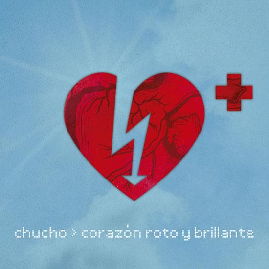 Chucho - Corazón Roto y Brillante