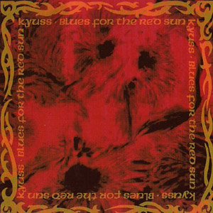 Blues For The Red Sun, Kyuss