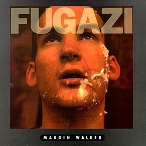 margin-walker, Fugazi