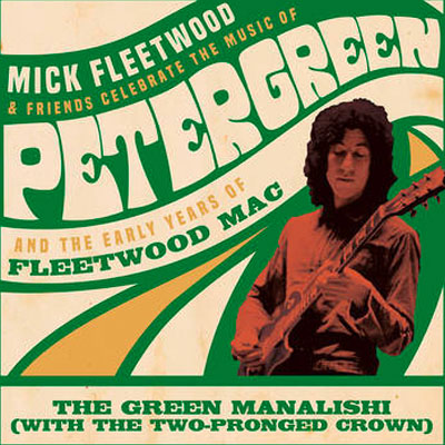 mick fleetwood & friends / fleetwood mac the green manalishi (with the two pronged crown)