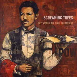 screamingtrees-lastwords