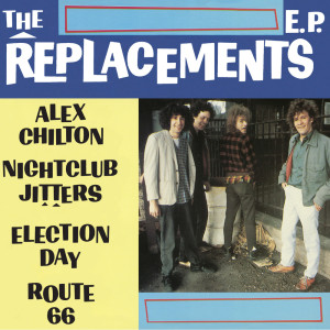 """Alex Chilton, 10"""", The Replacements"""